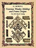 img - for Victorian Wooden Molding and Frame Designs: The 1910 Morell Catalog (Dover Pictorial Archive) (Dover Pictorial Archives) by H. Morell (Illustrated, 15 Jun 1992) Paperback book / textbook / text book