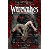 Werewolves: A Field Guide to Shapeshifters, Lycanthropes, and Man-Beastsby Bob Curran