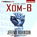 Xom-B Audiobook by Jeremy Robinson Narrated by R. C. Bray