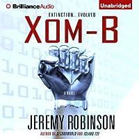 Xom-B (       UNABRIDGED) by Jeremy Robinson Narrated by R. C. Bray