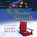 The Mountain Between Us Audiobook by Cindy Myers Narrated by Coleen Marlo