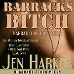 Barracks Bitch | Jen Harker
