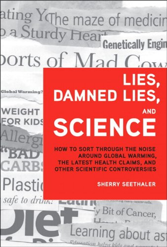 Lies, Damned Lies, and Science: How to Sort Through the...