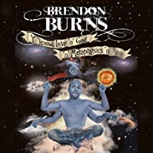 Love 'n God Performance by Brendon Burns Narrated by Brendon Burns