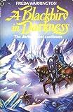 A Blackbird in Darkness (0450401618) by Warrington, Freda