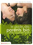 Le guide des parents bio  l'cole,  la maison et en vacances