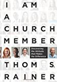 img - for By Thom S. Rainer I Am a Church Member: Discovering the Attitude that Makes the Difference book / textbook / text book