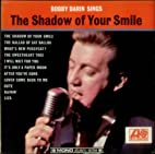 Bobby Darin Sings: The Shadow Of Your Smile…