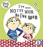 Lauren Child Charlie and Lola: I've Won, No I've Won, No I've Won!