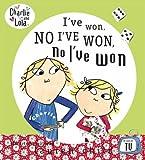 Charlie and Lola: I've Won, No I've Won, No I've Won! Lauren Child
