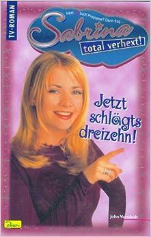 Sabrina, total verhext! Bd.9: 9783897486126: Amazon.com: Books