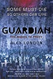"Alex London, ""Guardian"" (Philomel, 2014)"