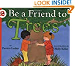 Be a Friend to Trees (Let's-Read-and-...