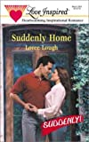 Suddenly Home (Suddenly Series #5) (Love Inspired #130) (0373871376) by Lough, Loree