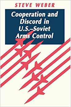 Cooperation and Discord in U.S.-Soviet Arms Control (Princeton Legacy ...