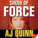 Show of Force Audiobook by A. J. Quinn Narrated by Stella Bloom