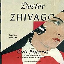 Doctor Zhivago | Livre audio Auteur(s) : Boris Pasternak, Richard Pevear (translator), Larissa Volokhonsky (translator) Narrateur(s) : John Lee