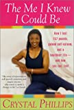 img - for The Me I Knew I Could Be: From 292 Pounds to Peace, Happiness, and Healthy Living -- a program for women. book / textbook / text book