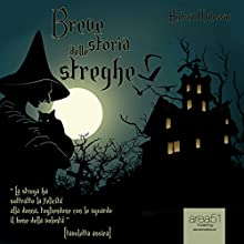 Breve storia delle streghe [A Brief History of the Witches] Audiobook by Andrea Malossini Narrated by Alice De Toma