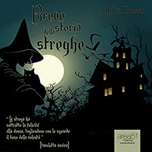Breve storia delle streghe [A Brief History of the Witches] Audiobook