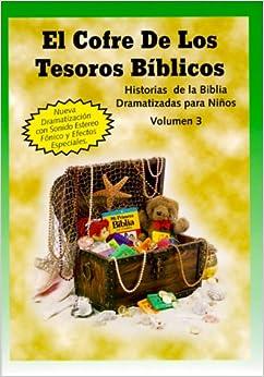 El Cofre de los Tesoros Biblicos: Volumen 3 Historias de
