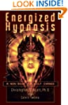 Energized Hypnosis: A Non-Book for Se...