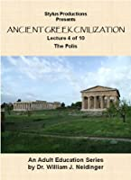 The History of Ancient Greek Civilization. Lecture 4 of 10. The Polis.