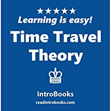 Time Travel Theory Audiobook by  IntroBooks Narrated by Andrea Giordani