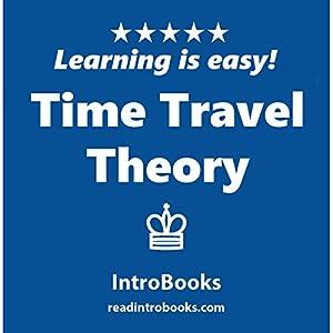 Time Travel Theory Hörbuch von  IntroBooks Gesprochen von: Andrea Giordani
