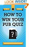 How to Win Your Pub Quiz: Your Only G...