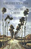 Two Lives and a Dream (Phoenix Fiction) (0226965295) by Yourcenar, Marguerite