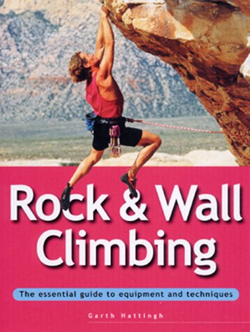 Rock & Wall Climbing (Essential Guides)