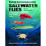Tying Contemporary Saltwater Flies: An Illustrated Step-By-Step Guide ~ David Klausmeyer