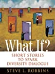 What If?: Short Stories to Spark Dive...
