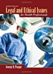 Legal And Ethical Issues For Health P...
