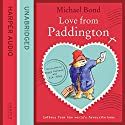 Love from Paddington Audiobook by Michael Bond Narrated by Hugh Bonneville