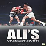 Ali's Greatest Fights   Matt Christie, Go Entertain