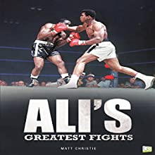 Ali's Greatest Fights Audiobook by Matt Christie,  Go Entertain Narrated by Mike Kromer
