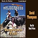 The Vengeance Trail: Wilderness Series, Book 7 (       UNABRIDGED) by David Thompson Narrated by Rusty Nelson