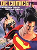 DC Comics: A Celebration of the World's Favourite Comic Book Heroes (0753509059) by Daniels, Les