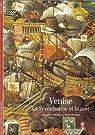Venise : La Sérénissime et la mer par Burlet