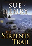 The Serpents Trail (Maxie and Stretch Mystery) (0451211227) by Sue Henry