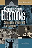 Congressional Elections: Campaigning at Home and in Washington (1568028261) by Paul S. Herrnson