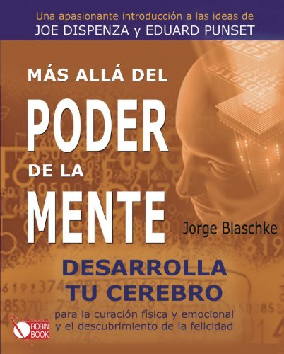 Más allá del poder de la mente: Una apasionante introducción a las ideas de Joe Dispenza y Eduard Punset (Spanish Edi