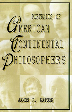 Portraits of American Continental Philosophers (Studies in Continental Thought)