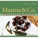 Manna & Co: Kochen mit biblischen Geschichten