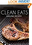 Grilling Recipes (Clean Eats)
