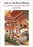 echange, troc Auguste Pavie - Atlas of the Pavie Mission: Laos, Cambodia, Siam, Yunnan and Vietnam