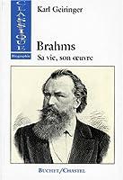 Brahms. Sa vie, son oeuvre
