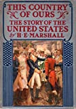 This Country of Ours: The Story of the United States.[1492- 1917].
